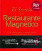 el secreto de un restaurante magnetico: como conseguir que tu res taurante este lleno cuando los demas estan vacios roberto brisciani 9788461330782