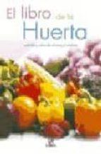el libro de la huerta: cuidados y cultivo de verduras y hortaliza s-9788466210782