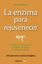 la enzima para rejuvenecer hiromi shinya 9788466330282
