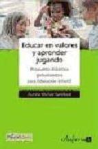 educar en valores y aprender jugando. propuesta didactica globali zadora-aurora muñoz sandoval-9788466593182