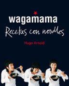 wagamama: recetas con noodles-hugo arnold-9788466661782