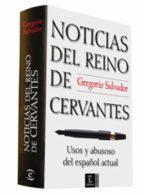 noticias del reino de cervantes (ebook) gregorio salvador 9788467007282
