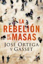 la rebelion de las masas-jose ortega y gasset-9788467031782