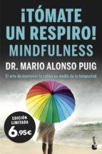 ¡tomate un respiro! mindfulness-mario alonso puig-9788467054682