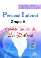 PERSONAL LABORAL GRUPO V DEL CABILDO INSULAR DE LA PALMA: TEMARIO Y TEST DE LA PARTE GENERAL