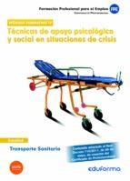 TRANSPORTE SANITARIO: TECNICAS DE APOYO PSICOLOGICO Y SOCIAL EN S ITUACIONES DE CRISIS: CERTIFICADO DE PROFESIONALIDAD
