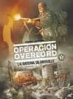 operacion overlord 3: la bateria de merville bruno falba davide fabbri 9788467921182
