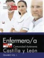 ENFERMERO/A DE LA ADMINISTRACION DE LA COMUNIDAD DE CASTILLA Y LEON: TEMARIO (VOL. 1)