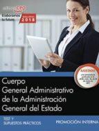 cuerpo general administrativo de la administracion general del estado (promocion interna): test y supuestos practicos-9788468187082