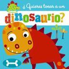 ¿quieres tocar a un dinosaurio?-9788469623282