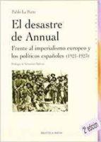 la atraccion del iman: el desastre de anual y sus repercusiones e n la politica europea (1921-1923)-pablo la porte saenz-9788470308482