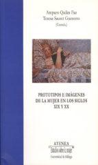 prototipos e imagenes de la mujer en los siglos xix y xx-teresa sauret guerrero-9788474969382