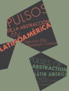 pulsos de la abstraccion en latinoamerica 9788475069982
