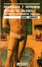 inquisicion y represion sexual en valencia-rafael carrasco-9788475840482