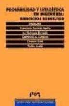 probabilidad y estadistica en ingenieria: ejercicios resueltos-9788477336082