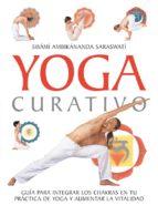 yoga curativo: guia para integrar los chakras en tu practica de y oga y aumentar la vitalidad-swami ambikananda-9788479026882