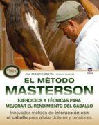 el método masterson. ejercicios y técnicas para mejorar el rendim iento del caballo jim masterson stefanie reinhold 9788479029982