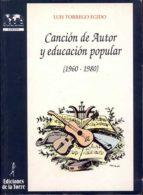cancion de autor y educacion popular (1960-1980)-luis torrego egido-9788479602482