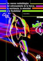 las nuevas metodologias del entrenamiento de la fuerza, la resist encia, la velocidad y la flexibilidad ricardo mirella 9788480195782