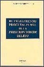 el tratamiento procesal penal de la prescripcion de delito-juan ramon medina cepero-9788481557282