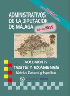 ADMINISTRATIVOS DE LA DIPUTACIÓN DE MÁLAGA TESTS VOLUMEN IV