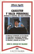 caracter y valia personal-alfonso aguilo pastrana-9788482391182