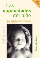 las capacidades del niño: guia de estimulacion temprana de 0 a 8 años-ricardo regidor-9788482397382