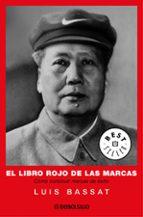 el libro rojo de las marcas: como construir marcas de exito-luis bassat-9788483460382