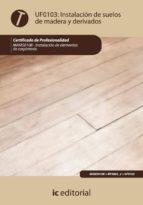 (i.b.d.)instalacion de suelos de madera y derivados - uf0103 (certificado de profesionalidad)-alfonso roncal los arcos-9788483646182