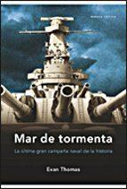 mar de tormenta: la ultima gran campaña naval de la historia-evan thomas-9788484329282