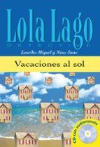 vacaciones al sol (lola lago detective. nivel 0) (incluye cd-rom)-neus sans-9788484431282