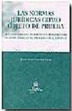 las normas juridicas como objeto de prueba. tratamiento del derec ho extranjero y de la costumbre en el proceso civil español-jaime alonso-cuevillas sayrol-9788484560982