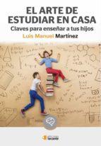 el arte de estudiar en casa-luis manuel martinez-9788484693482