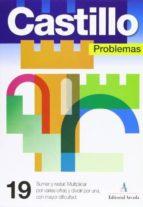 problemas nº 19: sumar y restar. multiplicar varias cifras y divi dir por una-9788486545482