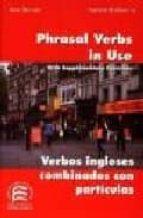 phrasal verbs in use= verbos ingleses combinados particulas (3ª e d.) (edicion bilingüe)-patrick h. sheerin-jose merino-9788486623982