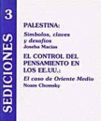 palestina, el control del pensamiento en los ee.uu. simbolos, cla ves y desafios : el caso de oriente medio-noam chomsky-joseba macias-9788487524882