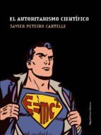 el autoritarismo cientifico-javier peteiro cartelle-9788488326782