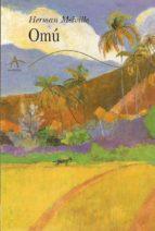 omu: un relato de aventuras en los mares del sur herman melville 9788489846982