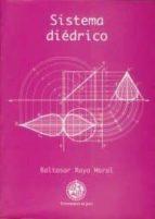 El libro de Sistema diedrico autor BALTASAR RAYA MORAL TXT!
