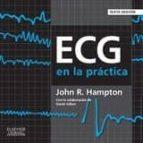 ecg en la practica 6ª ed-j. r. hampton-9788490226582