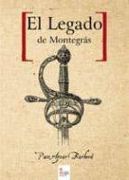 el legado de montegrás (ebook)-paco aznar-9788490308882