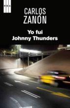 yo fui johnny thunders carlos zanon 9788490560082