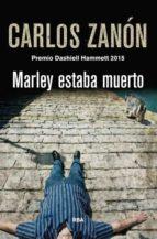 marley estaba muerto (premio dashiell hammett 2015) carlos zanon 9788490566282