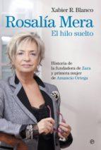 rosalía mera: el hilo suelto xabier r. blanco 9788490602782