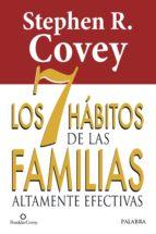 los 7 habitos de las familias altamente efectivas setphen r. covey 9788490610282