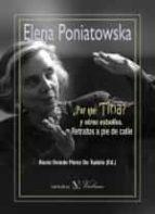 ¿por que tina? y otros estudios: retratos a pie de calle elena poniatowska 9788490744482