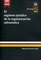 el regimen juridico de la regularizacion urbanistica-manuel moreno linde-9788490866382