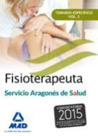 FISIOTERAPEUTA DEL SERVICIO ARAGONÉS DE SALUD (SALUD-ARAGÓN). TEMARIO ESPECÍFICO VOLUMEN 2
