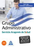 GRUPO ADMINISTRATIVO DEL SERVICIO ARAGONES DE SALUD (SALUD-ARAGON ). TEST DEL TEMARIO ESPECIFICO