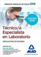 tecnico/a especialista en laboratorio del servicio andaluz de salud. simulacros de examen (2ª ed.)-jose manuel gonzalez rabanal-9788490939482